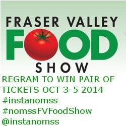 Win Tickets to Fraser Valley Food Show 2014 October 3-5 Tradex Abbotsford http://wp.me/p3QbhT-1Vs #nomssFVFoodShow @FVFoodShow #instanomss