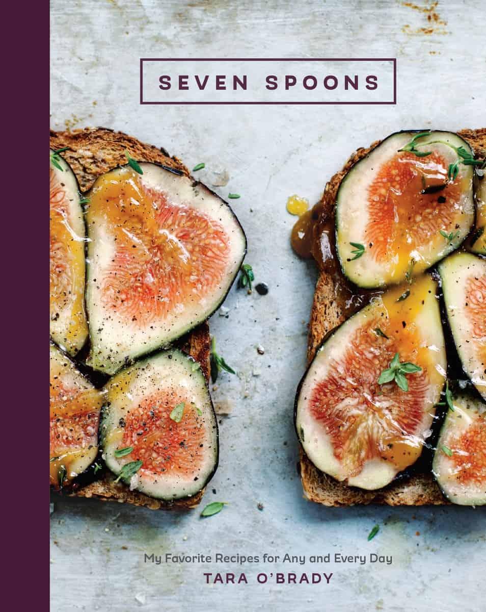 Seven Spoons Cookbook Contest   Win Tara O'Brady Cookbook